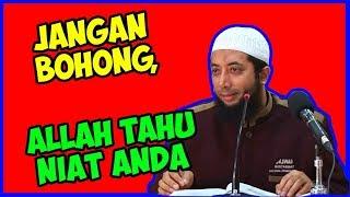 Jangan bohong, Allah tahu niat anda ● Ustadz Khalid Basalamah