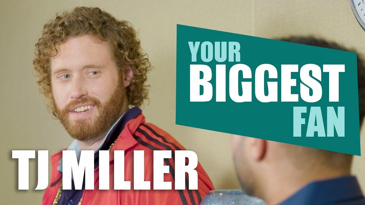 Download T.J. Miller | Your Biggest Fan
