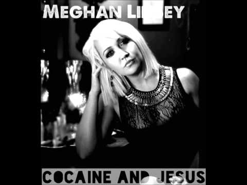 Meghan Linsey - Cocaine and Jesus