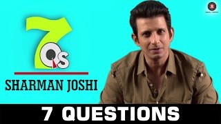 7 Questions with SHARMAN JOSHI | Exclusive Interview | 7Q's All about music & movies
