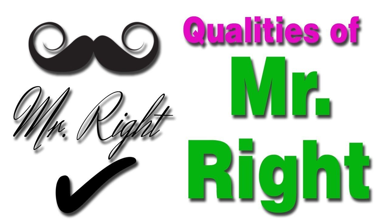 qualities of mr right