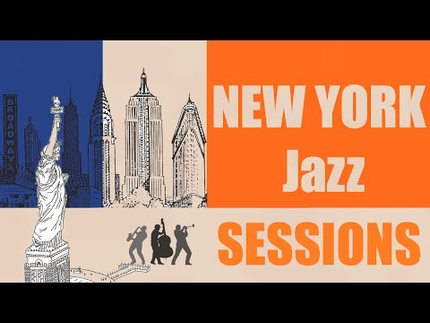 New York Jazz Sessions - A wonderful 3 hours jazz program for all jazz music lovers