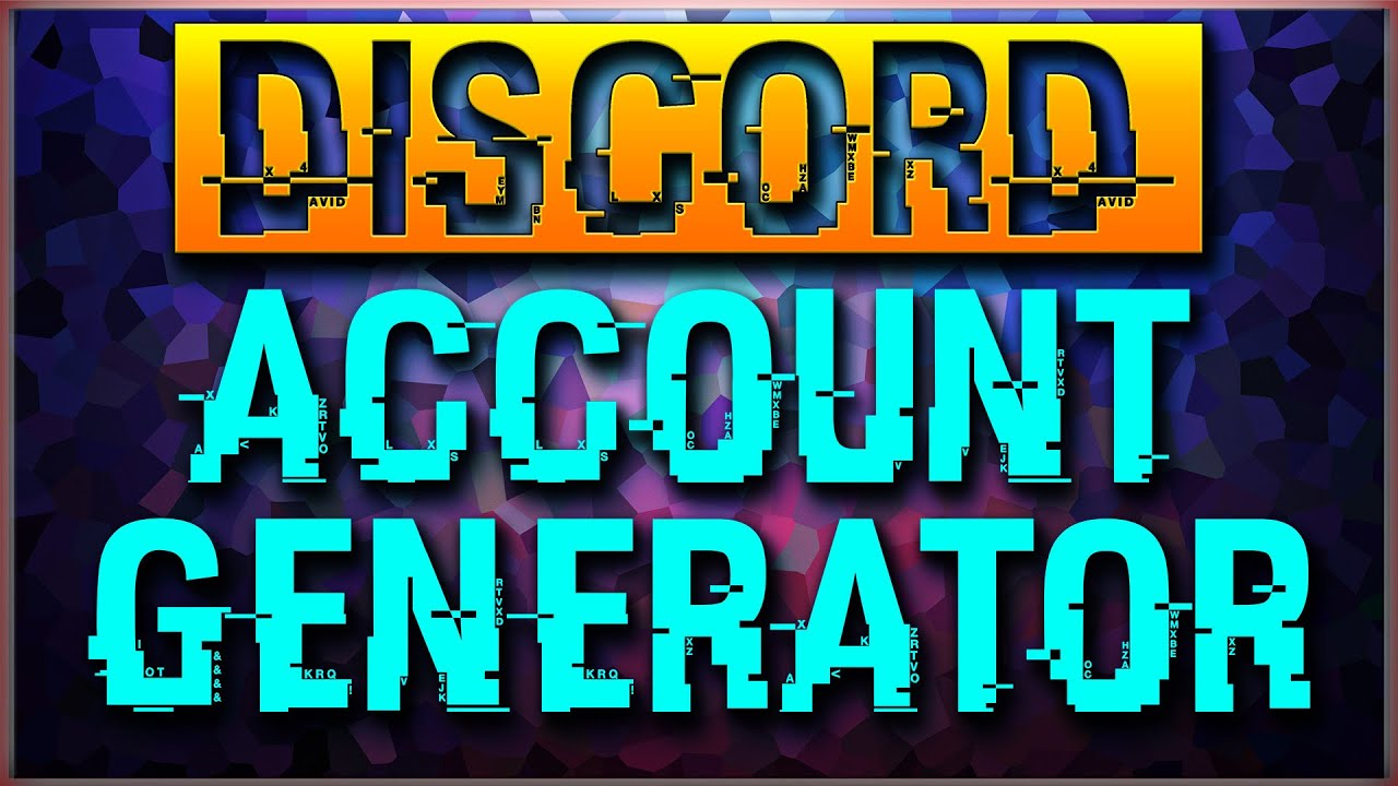 Discord Account Generator 2019 Free / How to get Discord Tokens