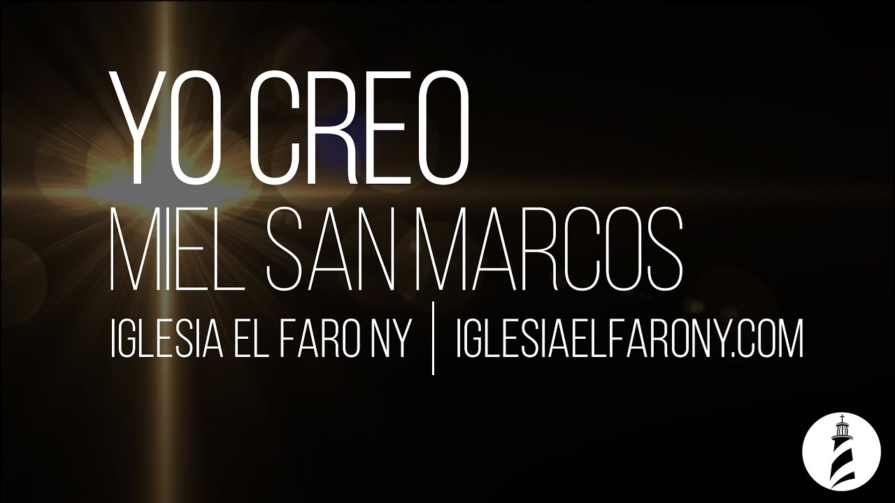 Yo Creo - Miel San Marcos LETRA LYRICS - YouTube