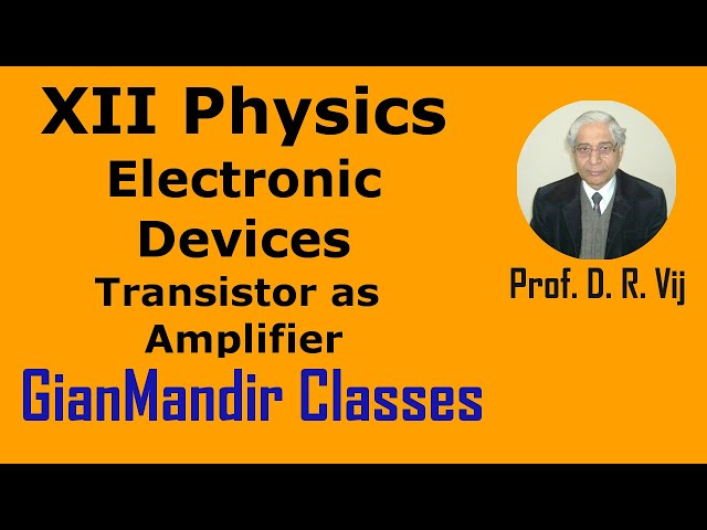 XII Physics | Electronic Devices | Transistor as Amplifier by Poonam Ma'am