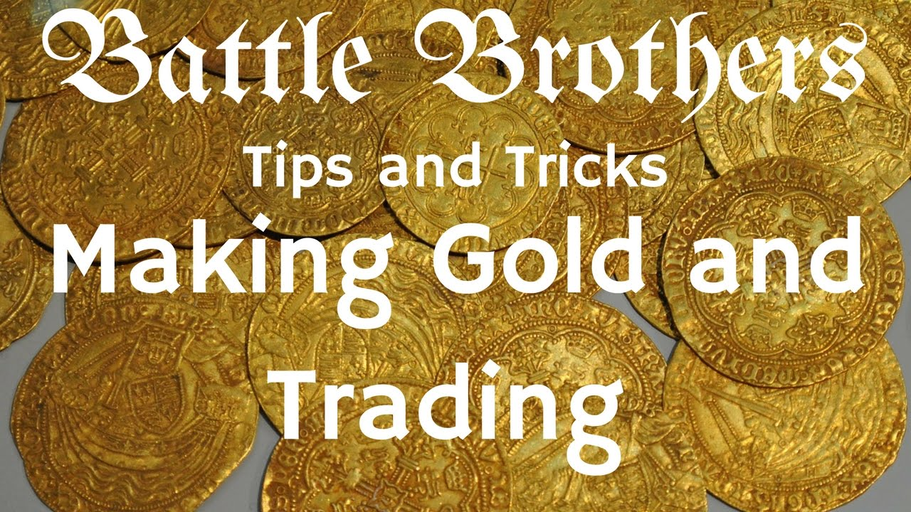 Battle Brothers Tip and Tricks - A Guide to trading and making Money and  Gold