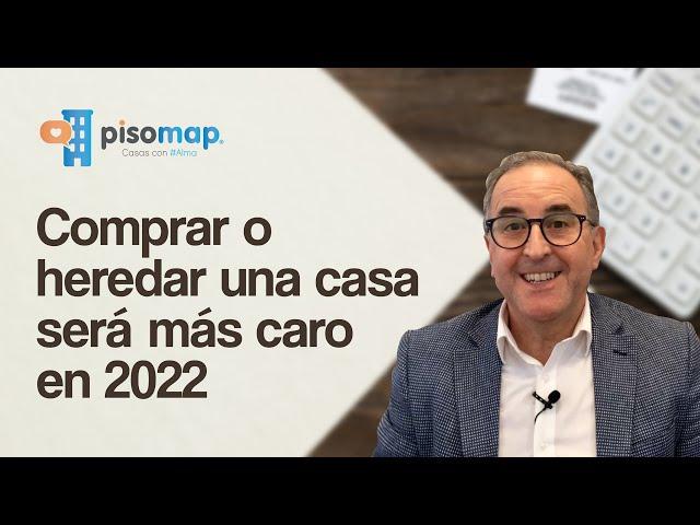 🔺 COMPRAR o HEREDAR 🏠 una CASA será 💰 MÁS CARO en 2022