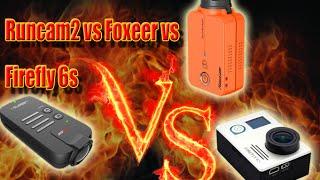 Runcam2 vs Foxeer Legend vs Firefly 6s