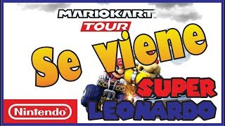 MARIO KART TOUR  - SE VIENE PARA MOVIL 2019 - SUPER LEONARDO