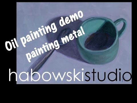 Oil painting demo- painting metal