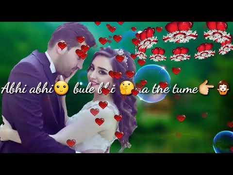 Abhi Abhi Bule Bhi Na Tume Rometic Song Status