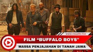 "Video ""Buffalo Boys"" Film Indonesia Rasa Hollywood Rilis Trailler, Berikut Faktanya download MP3, 3GP, MP4, WEBM, AVI, FLV April 2018"