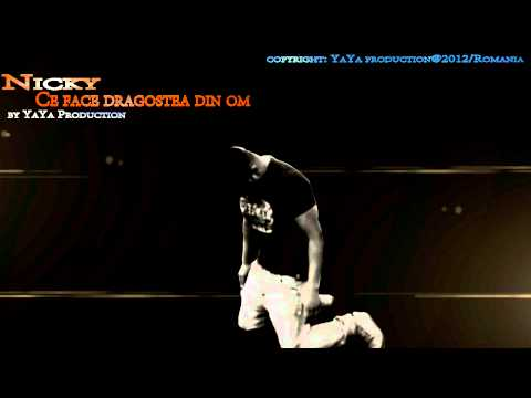 Nicky YaYa - Ce face dragostea din om (PROMO 2012)