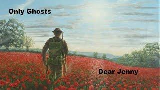Only Ghosts - Dear Jenny