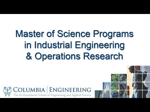 Master Of Science Programs In Industrial Engineering & Operations Research