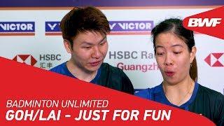 Badminton Unlimited | Goh/Lai - JUST FOR FUN | BWF 2020