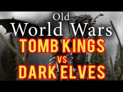 Tomb Kings vs Dark Elves Warhammer Fantasy 6th Edition Battle Report - Older World Wars Ep 3