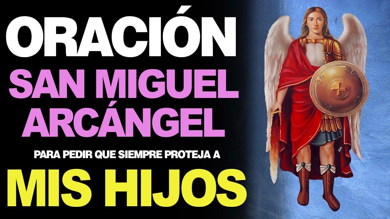 Oración A San Miguel Arcángel Para Pedir La Protección De Los Hijos Youtube