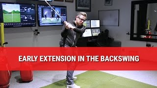 EARLY EXTENSION IN THE BACKSWING