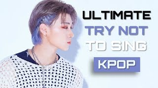 ULTIMATE KPOP TRY NOT TO SING CHALLENGE | VERY HARD