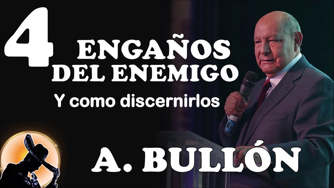 ALEJANDRO BULLON  | 4 ENGAÑOS DEL ENEMIGO Y COMO DISCERNIRLOS