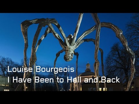 Louise Bourgeois - I Have Been to Hell and Back
