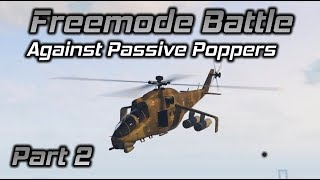 GTA Online: Freemode Battle Against Passive Poppers Part 2