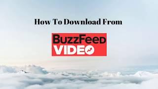 How to download videos from Buzzfeed