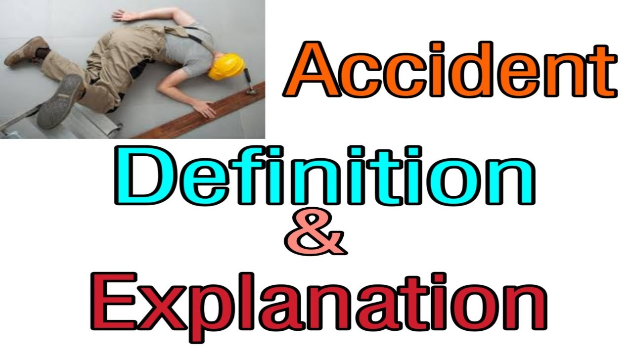 Accident definition, what is accident definition, types of accident, what is accident, safety videos