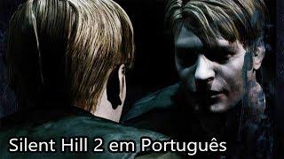 SILENT HILL 2 AO VIVO - Gameplay em Português PT-BR!