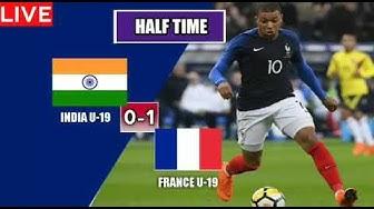 LIVE:INDIA U19 vs FRANCE U19:0-1 | Four-nations Tournament 2018