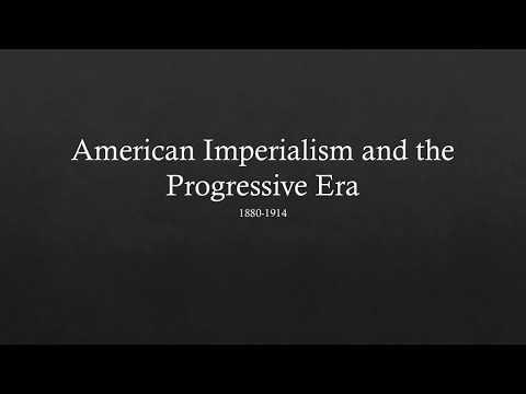 American Imperialism and the Progressive Era