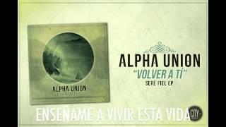 Alpha Union - ''Volver a Ti''