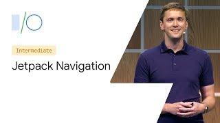 Jetpack Navigation (Google I/O'19)