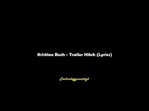 Kristian Bush - Trailer Hitch (Lyrics)