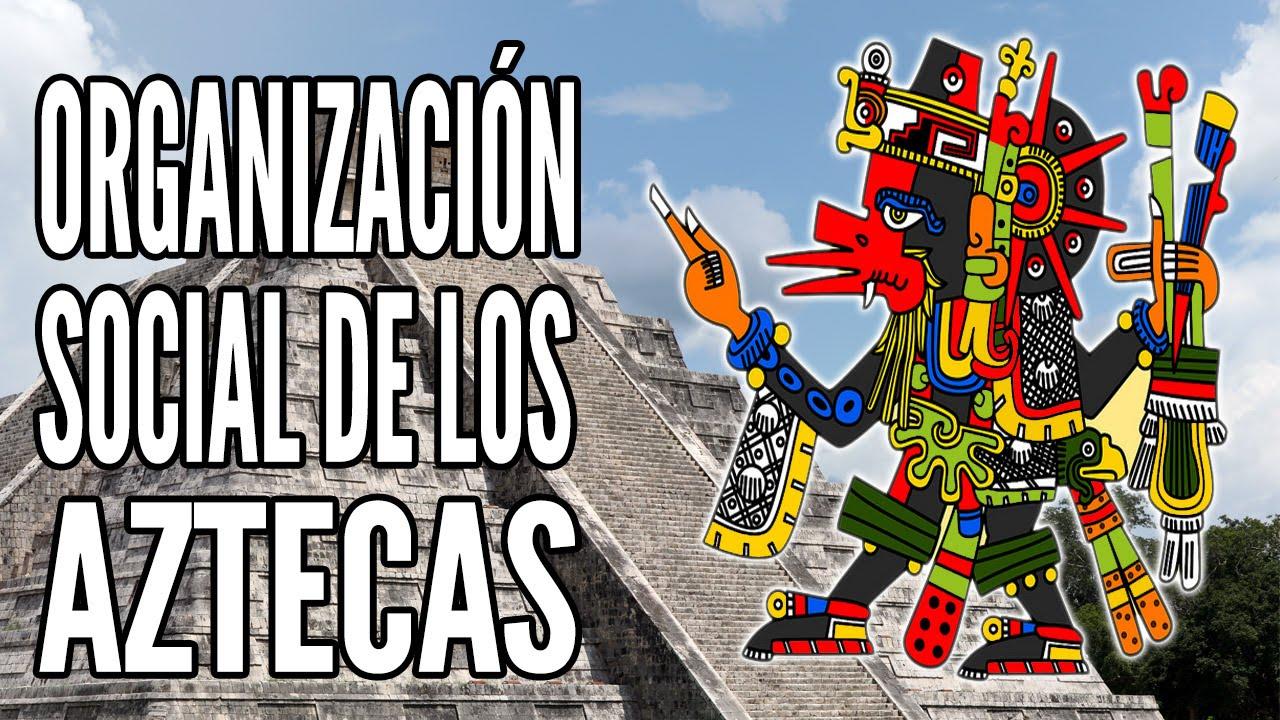 Organización social Azteca - YouTube