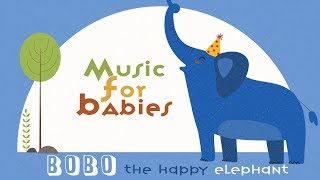 Bedtime Songs · BOBO The Happy Elephant · Soothing Music For Babies