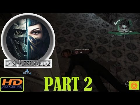 "Dishonored 2 [ PS4 ] "" Emily & Hard Mode "" - Walkthrough Part 2"