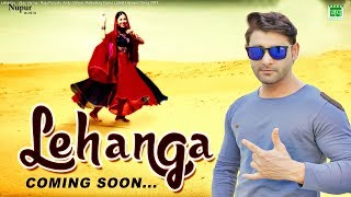 Lehanga Vijay Varma | Raju Punjabi, Andy Dahiya | Releasing Soon | Latest Haryanvi Song 2018