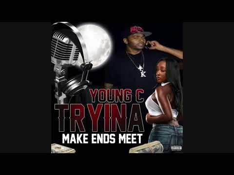 Young C. - Tryina Make Ends Meet