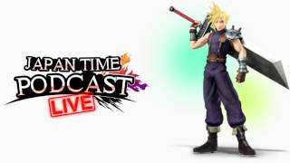 Super Smash Bros. Wii U - Japan Time Podcast #37 ft EtikaWorldNetwork and EE!