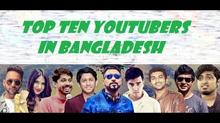 Top 10 Youtubers in Bangladesh|Most Subscribed Bangladeshi Youtubers|Top Bangladeshi Youtubers 2018