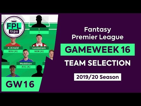 GW16: FPL TEAM SELECTION | Gameweek 16 | Fantasy Premier League Tips 2019/20