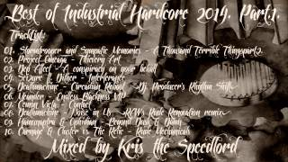 Best of Industrial Hardcore 2014 Part.1. mixed by Kris the Speedlord