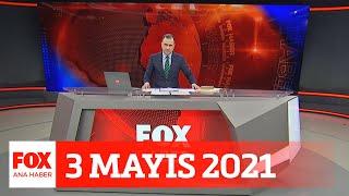 Tam kapanma trafiği... 3 Mayıs 2021 Selçuk Tepeli ile FOX Ana Haber