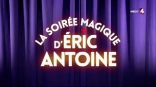 BEN ROSE - LA SOIREE MAGIQUE D'ERIC ANTOINE - France 4