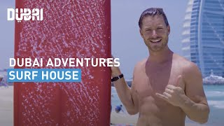 Meet me in Dubai : Surf House