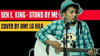 Stand By Me BEN E. KING LIVE COVER AME LA HILA BAF AUDIO VISUAL.mp3