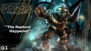 Bioshock - Episode 01 - The Rapture Happened