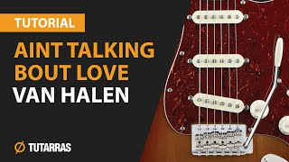 How to play AINT TALKING BOUT LOVE by Van Halen - Electric Guitar GUITAR LESSON